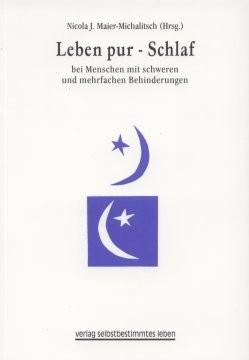 Nicola J. Maier-Michalitsch: Leben pur - Schlaf