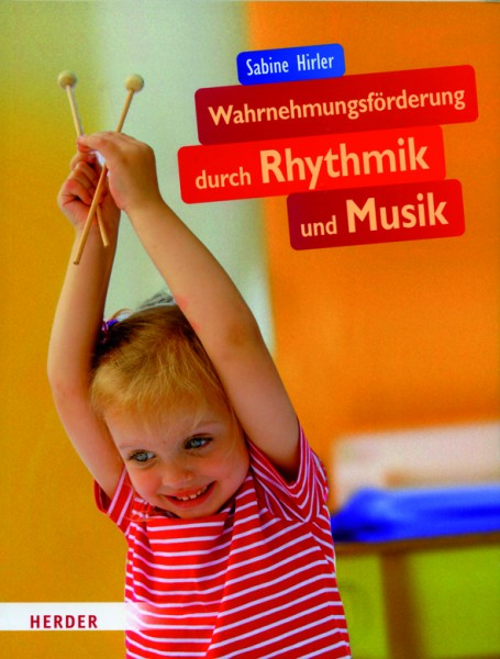 Hirler: Wahrnehmungsförderung durch Rhythmik und Musik