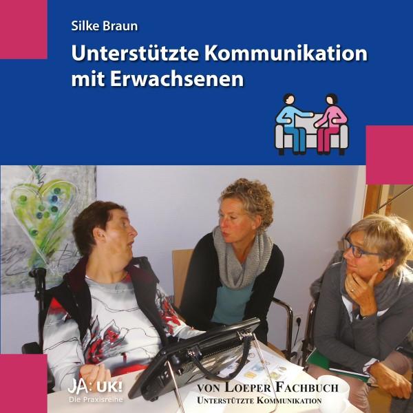 Silke Braun: Unterstützte Kommunikation mit Erwachsenen