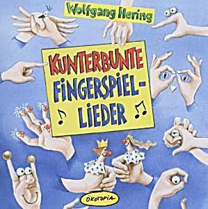 Hering: Kunterbunte Fingerspiellieder CD
