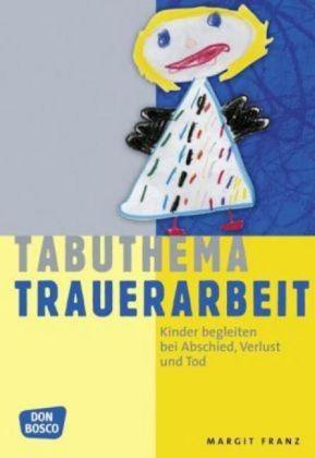 Franz: Tabuthema Trauerarbeit