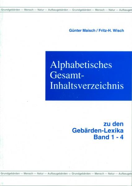 Maisch/Wisch: Alphabetisches Gesamt-Inhaltsverzeichnis zu den Gebärden-Lexika