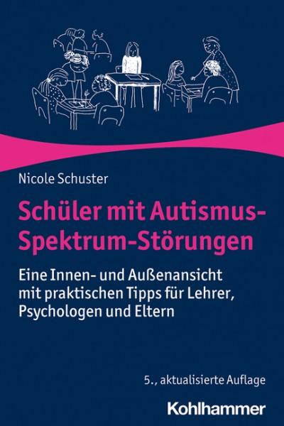 Schuster: Schüler mit Autismus-Spektrum-Störungen - 5. aktualisierte + erweiterte Ausgabe