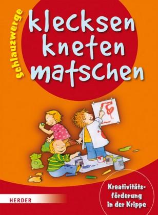 Wilmes-Mielenhausen: Schlauzwerge - klecksen, kneten, matschen