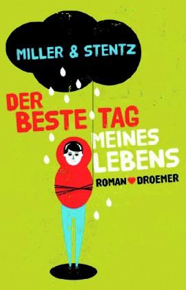 Miller/Stentz: Der beste Tag meines Lebens