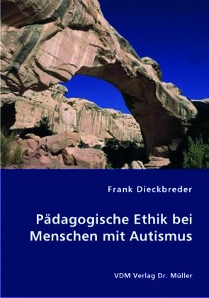 Dieckbreder: Pädagogische Ethik bei Menschen mit Autismus