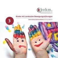 Braun: Unterstütze Kommunikation - Kinder mit cerebralen Bewegungsstörungen III