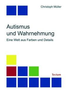 Müller: Autismus und Wahrnehmung
