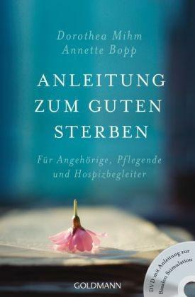 Dorothea Mihm, Annette Bopp: Anleitung zum guten Sterben, m. DVD
