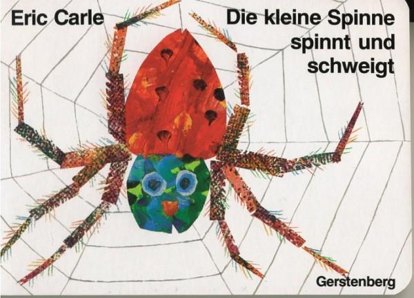 Carle: Die kleine Spinne spinnt und schweigt