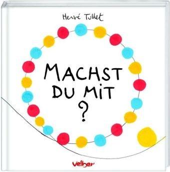 Tullet, Hervé: Machst Du mit?