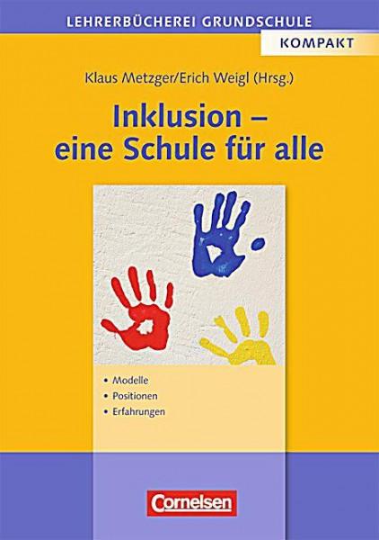 Metzger/ Weigl: Inklusion - eine Schule für alle