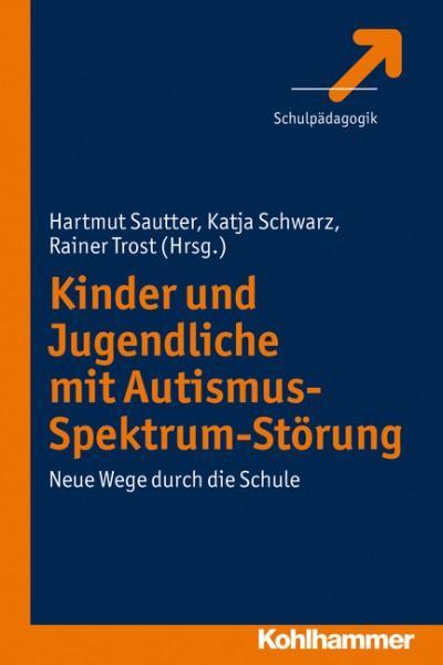 Sautter, Schwarz, Trost: Kinder und Jugendliche mit Autismus-Spektrum-Störung