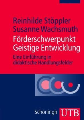 Stöppler/Wachsmuth: Förderschwerpunkt geistige Entwicklung