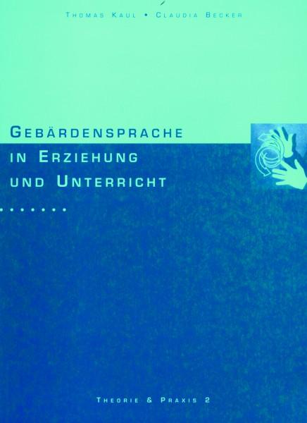 Kaul & Becker: Gebärdensprache in Erziehung und Unterricht