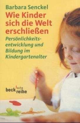 Senckel: Wie Kinder sich die Welt erschliessen
