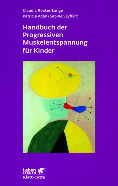 Reeker-Lange/Aden/ Seyffert: Handbuch der Progressiven Muskelentspannung für Kinder