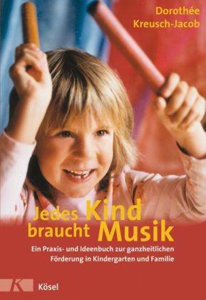 Kreusch-Jacob: Jedes Kind braucht Musik